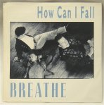 Breathe - How Can I Fall