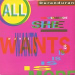 Duran Duran - All She Wants Is