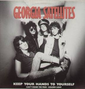 Georgia Satellites - Keep Your Hands To Yourself