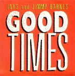 INXS and Jimmy Barnes - Good Times