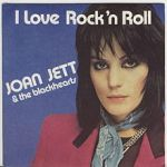 Joan Jett and the Blackhearts I Love Rock 'n Roll