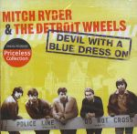 Mitch Ryder & The Detroit Wheels - Devil With A Blue Dress On