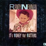 Randy Newman It's Money That Matters