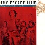 The Escape Club Wild Wild West