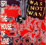 Was Not Was - Spy In The House Of Love