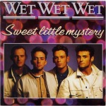 Wet Wet Wet Sweet Little Mystery