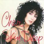 Cher - Skin Deep