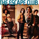 The Escape Club - Shake For The Sheik