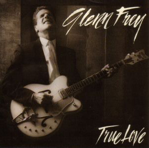 Glenn Frey - True Love