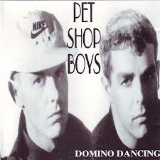 Domino Dancing - Pet Shop Boys
