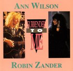 Ann Wilson Robin Zander - Surrender To Me