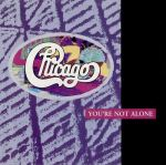 Chicago - You're Not Alone