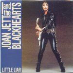 Joan Jett and The Blackhearts - Little Liar