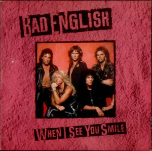 Bad English - When I See You Smile