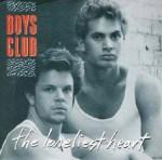 Boys Club - The Loneliest Heart