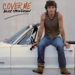 Bruce Springsteen - Cover Me