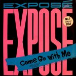 Expose - Come Go With Me