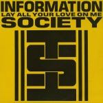 Information Society - Lay All Your Love On Me