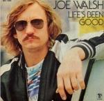 Joe Walsh - Life's Been Good