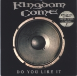 Kingdom Come - Do You Like It