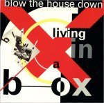 Living In A Box - Blow The House Down