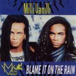 Milli Vanilli - Blame It On The Rain