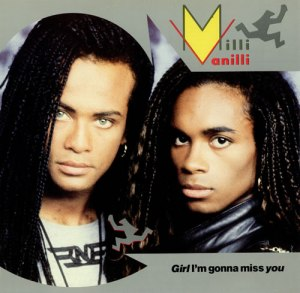 Milli Vanilli - Girl I'm Gonna Miss You