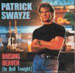 Patrick Swayze - Raising Heaven in Hell Tonight