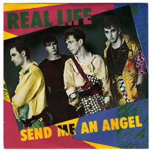 Real Life - Send Me An Angel