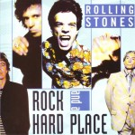 Rolling Stones - Rock and a Hard Place