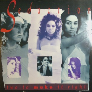 Seduction - Two To Make It Right