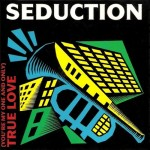 Seduction - (You're My One And Only) True Love