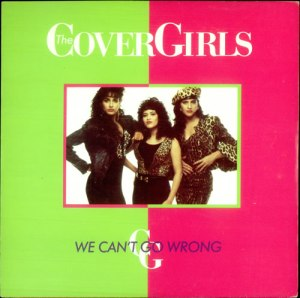 The Cover Girls - We Can't Go Wrong