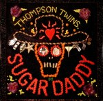Thompson Twins - Sugar Daddy