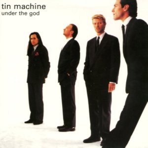 Tin Machine - Under The God