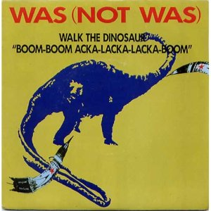 Was Not Was - Walk The Dinosaur