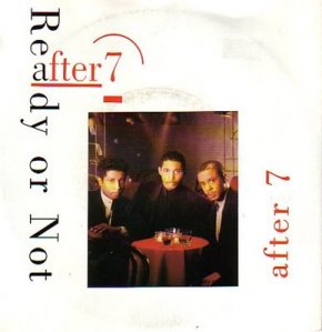 after 7 - Ready Or Not