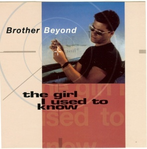 Brother Beyond - The Girl I used To Know