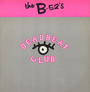 Deadbeat Club - the B-52s