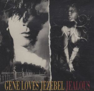 Gene Loves Jezebel - Jealous