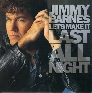 Jimmy Barnes - Let's Make It Last All Night