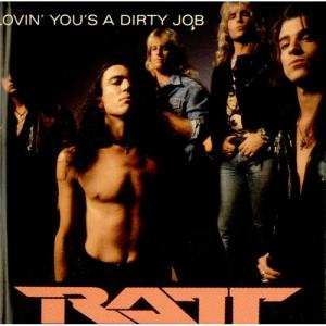RATT - Lovin' You's A Dirty Job