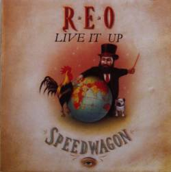 REO Speedwagon - Live It Up