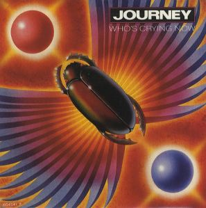 Who's Crying Now - Journey