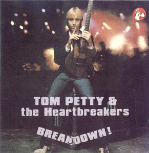 Breakdown - Tom Petty and The Heartbreakers