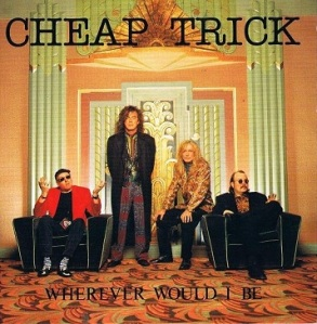 Cheap Trick - Where Would I Be