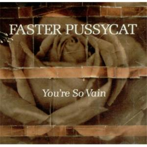 Faster Pussycat - You're So Vain
