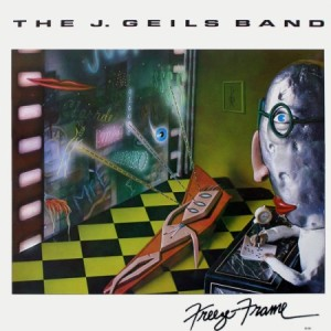 Freeze Frame - The J. Geils Band