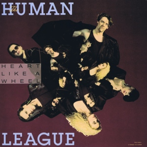 Heart Like A Wheel - The Human League