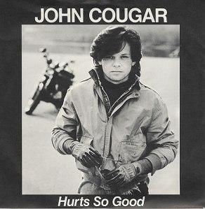Hurts So Good - John Cougar Mellencamp